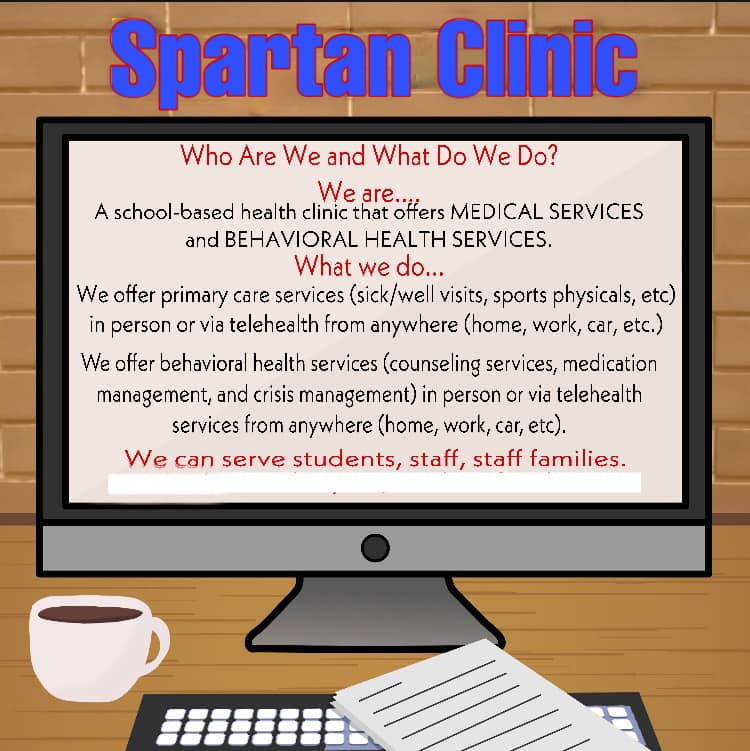 The Spartan Clinic provides Medical and Behavorial Health Services to all students, staff and staff families.